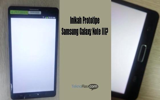 Inikah Prototipe Samsung Galaxy Note III