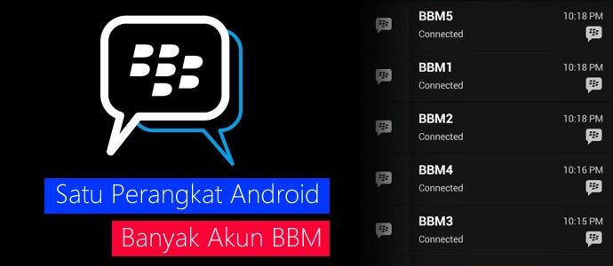 Cara Install Banyak Akun BlackBerry Messenger di Android