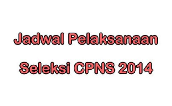 Inilah Daftar Lengkap Jadwal Seleksi CPNS 2014