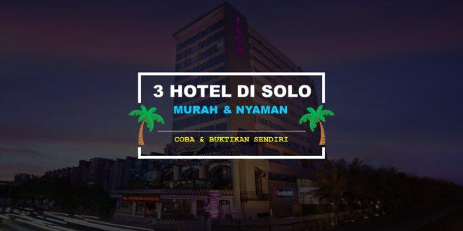 3 Hotel di solo murah dan nyaman