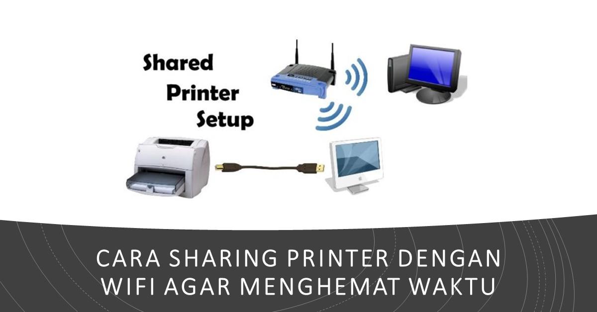 Cara Sharing Printer dengan WIFI Agar Menghemat Waktu ...